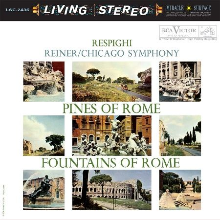 Fritz Reiner & Chicago Symphony Orchestra - Respighi: Pines of Rome & Fountains of Rome