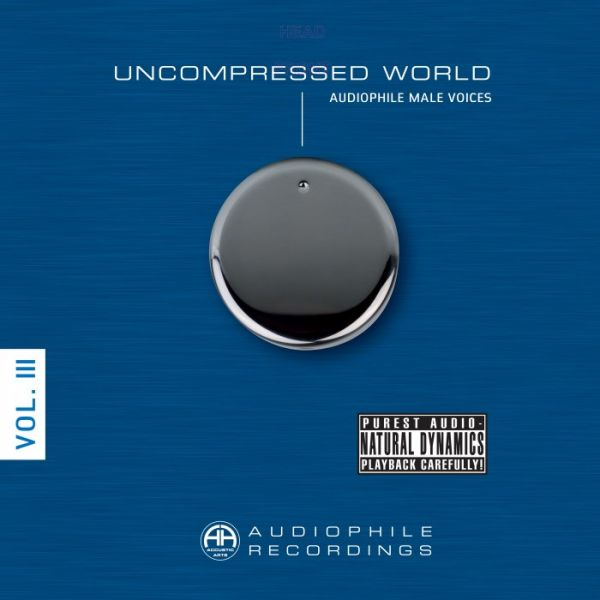 Uncompressed World Vol. III Audiophile Male Voices