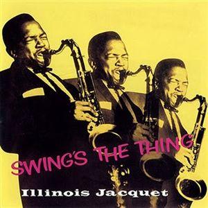 Illinois Jacquet - Swing's the Thing - Hybrid SACD