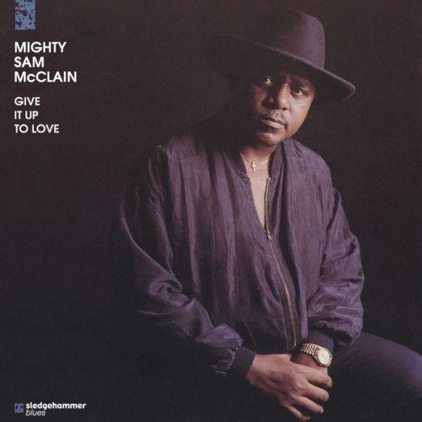 Mighty Sam McClain - Give It Up To Love Hybrid-SACD