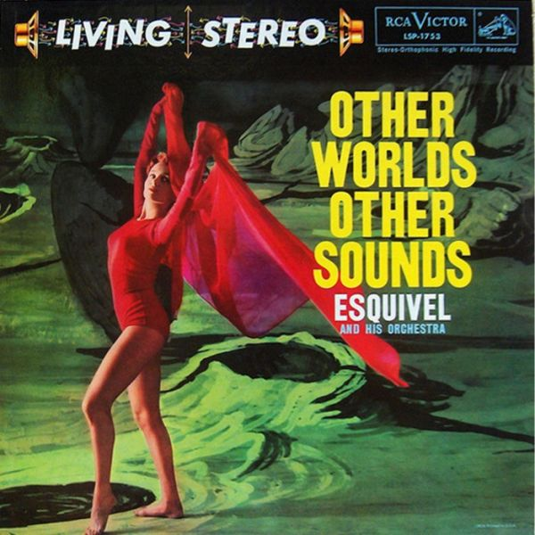 Esquivel And His Orchestra - Other Worlds Other Sounds 180g Vinyl