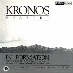 Reference Recordings CD - Kronos Quartet - In Formation